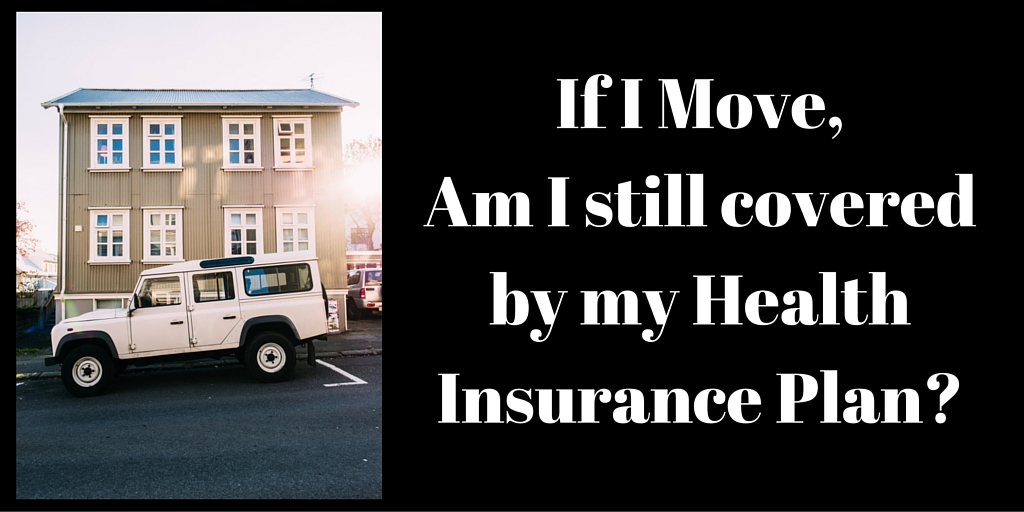 Question # 62 If I move, am I still covered by my Health Insurance Plan?
