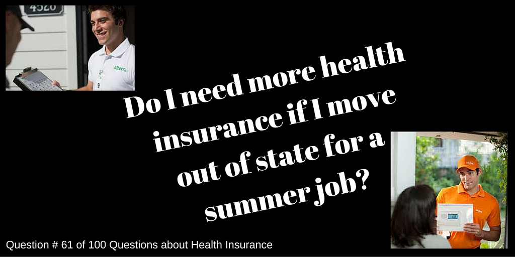 Question #61 Do I need to change insurance plans if I move for the Summer?