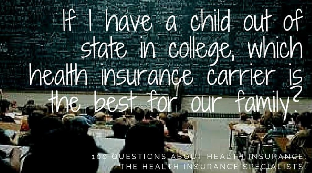 If I Have a Child in College Out of State, Which Insurance Carrier Would Be Best for Our Family Situation? Arches has a plus plan. This plan...