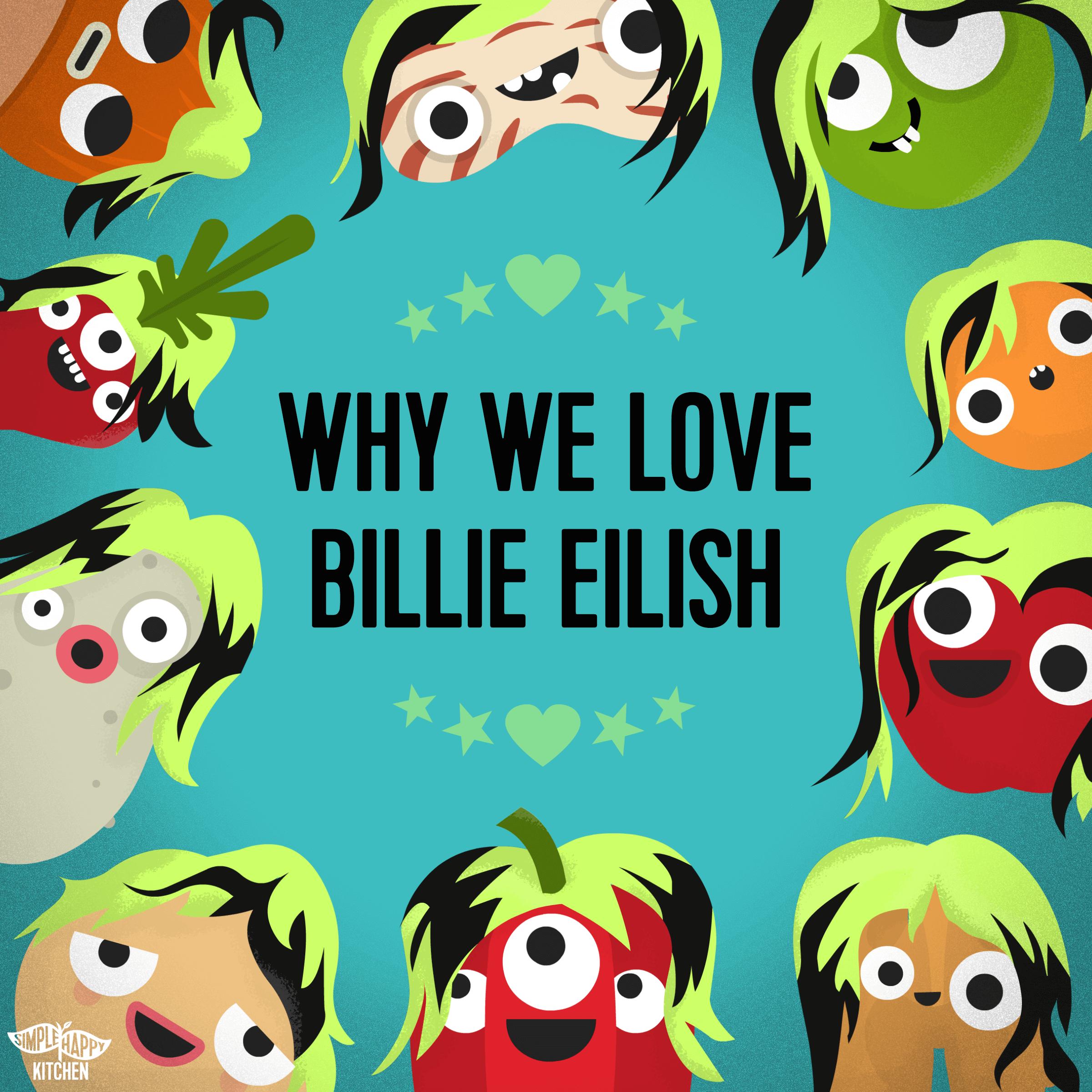 Why we love Billie Eilish